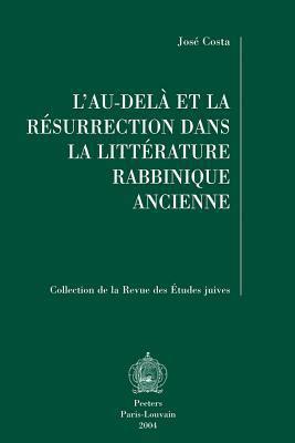 L'Au-Dela et al Resurrection Dans la Litterature Rabbinique Ancienne 9789042915206