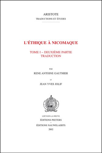 L'Ethique A Nicomaque, Tomo 1: Introduction, Traduction Et Commentaire 9789042911345