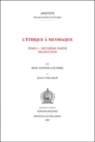L'Ethique A Nicomaque, Tomo 1: Introduction, Traduction Et Commentaire
