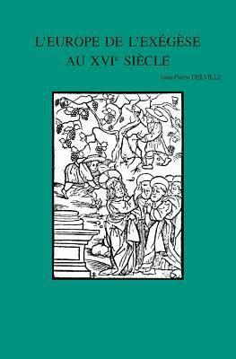L'Europe de L'Exegese Au Xvie Siecle: Interpretations de La Parabole Des Ouvriers a la Vigne (Matthieu 20,1-16) 9789042914414