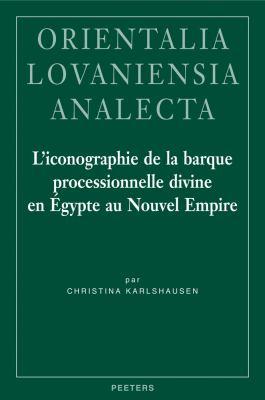 L'Iconographie de La Barque Processionnelle Divine En Egypte Au Nouvel Empire 9789042921184