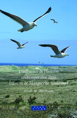L'Influence de L'Histoire Contemporaine Dans L'Ouvre de Marguerite Yourcenar. 9789042023734