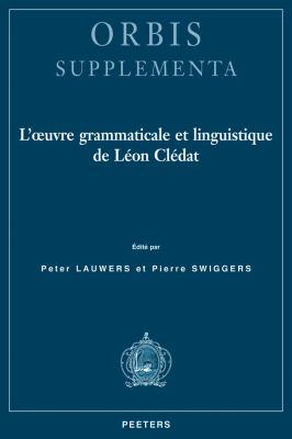 L'Oeuvre Grammaticale Et Linguistique de Leon Cledat 9789042923089