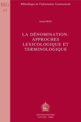 La Denomination: Approches Lexicologique Et Terminologique 9789042921481