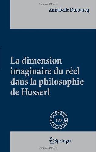 La Dimension Imaginaire Du R El Dans La Philosophie de Husserl