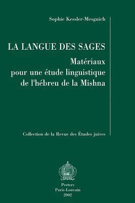 La Langue Des Sages Materiaux Pour Une Etude Linguistique de L'Hebreu de La Mishna 9789042911918