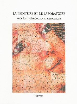La Peinture Et le Laboratoire: Procedes, Methodologie, Applications 9789042910478