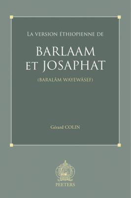 La Version Ethiopienne de Barlaam Et Josaphat (Baralam Wayewasef) 9789042920644