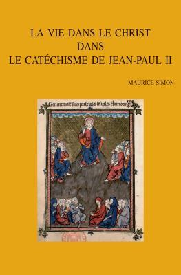 La Vie Dans Le Christ Dans Le Catechisme de Jean-Paul II