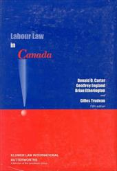 Labour Law in Canada - Carter, Donald D. / England, Geoffrey / Etherington, Brian D.
