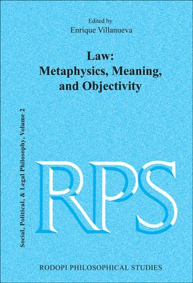 Law: Metaphysics, Meaning, and Objectivity 9789042023758