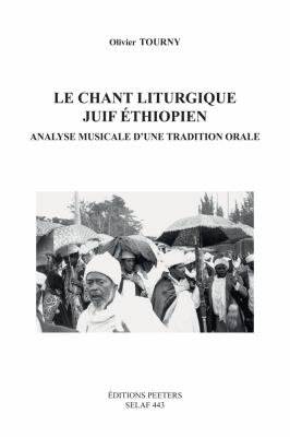 Le Chant Liturgique Juif Ethiopien: Analyse Musicale D'Une Tradition Orale