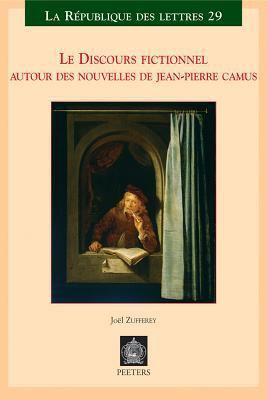 Le Discours Fictionnel: Autour Des Nouvelles de Jean-Pierre Camus