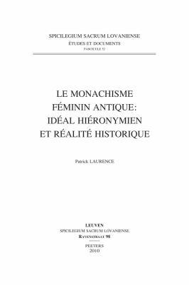 Le Monachisme Feminin Antique: Ideal Hieronymien Et Realite Historique 9789042922976