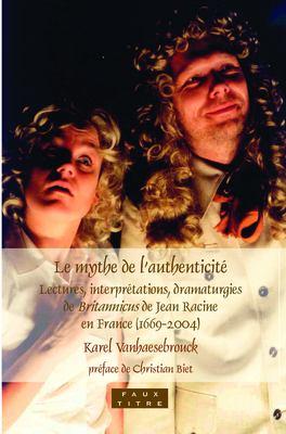 Le Mythe de L'Authenticit: Lectures, Interprtations, Dramaturgies de