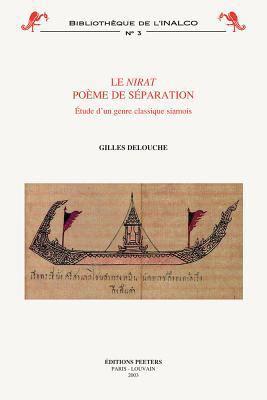 Le Nirat: Poeme de Separation Etude D'Un Genre Classique Siamois 9789042913387