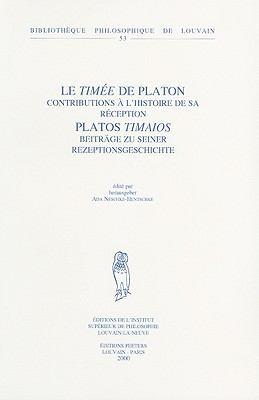 Le Timee de Platon: Contributions A L'Histoire de Sa Reception Platos Timaios