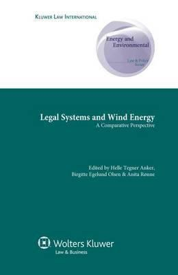 Legal Systems and Wind Energy: A Comparative Perspective - Olsen / Anker, Helle T. / Olsen, Brigitte