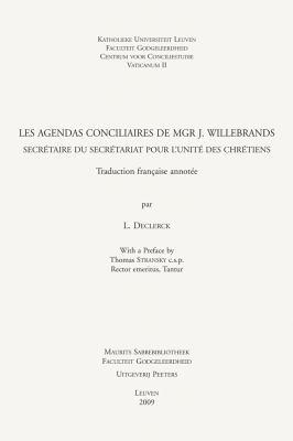 Les Agendas Conciliaires de Mgr J. Willebrands, Secretaire Du Secretariat Pour L'Unite Des Chretiens: Traduction Francaise Annotee 9789042922174
