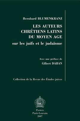 Les Auteurs Chretiens Latins Du Moyen Age: Sur les Juifs Et le Judaisme 9789042918788