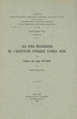 Les Cinq Recensions de L'Asceticon Syriaque D'Abba Isaie, II: Edition Des Logoi XIV-XXVI 9789042903319