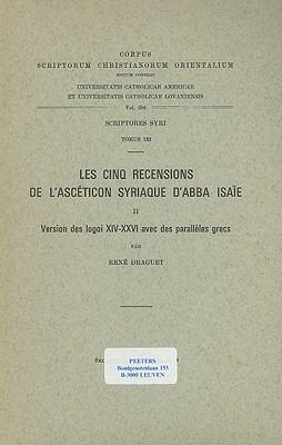 Les Cinq Recensions de L'Asceticon Syriaque D'Abba Isaie, II: Version Des Logoi XIV-XXVI Avec Des Paralleles Grecs