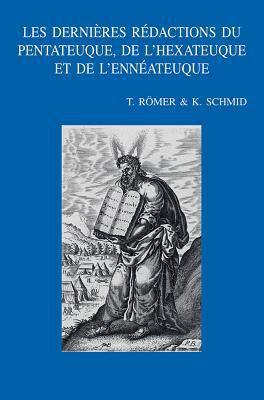 Les Dernieres Redactions Du Pentateuque, de L'Hexateuque Et de L'Enneateuque 9789042919020