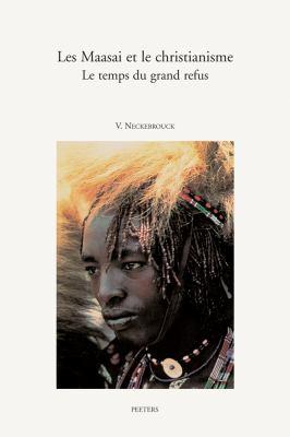 Les Maasai Et Le Christianisme Le Temps Du Grand Refus 9789042910836