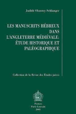 Les Manuscrits Hebreux Dans L'Angleterre Medievale: Etude Historique Et Paleographique 9789042913233