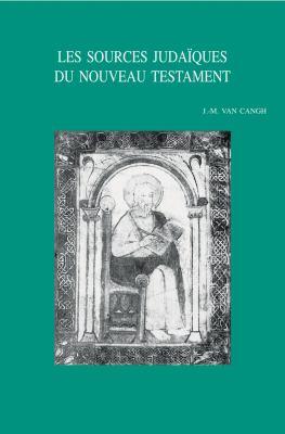 Les Sources Judaiques Du Nouveau Testament: Receuil D'Essais 9789042919037