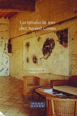 Les Spirales Du Sens Chez Renaud Camus. 9789042026841