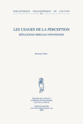 Les Usages de La Perception: Reflexions Merleau-Pontiennes 9789042915992