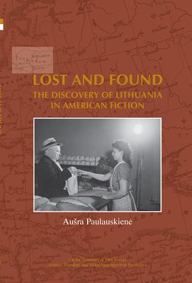 Lost and Found: The Discovery of Lithuania in American Fiction. 9789042022669