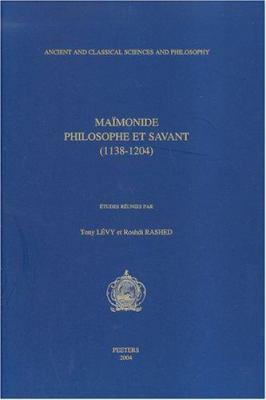 Maimonide. Philosophe Et Savant (1138-1204)