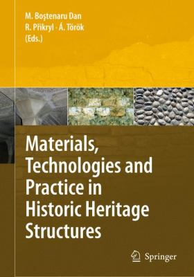 Materials, Technologies and Practice in Historic Heritage Structures 9789048126835
