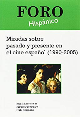 Miradas Sobre Pasado y Presente En El Cine Espaol (1990-2005). 9789042024731