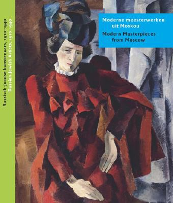 Modern Masterpieces from Moscow: Russian Jewish Artists, 1910-1940 9789040084324