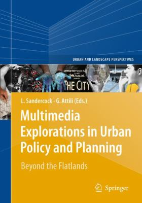 Multimedia Explorations in Urban Policy and Planning: Beyond the Flatlands 9789048132089