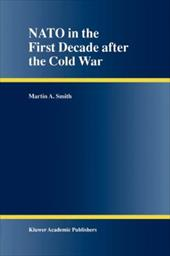 NATO in the First Decade After the Cold War 10987303