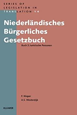 Niederlandisches Burgerliches Gesetzbuch, Buch 2 Juristische Pers 9789041106001