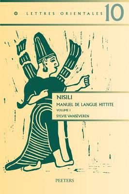 Nisili: Manuel de Langue Hittite, Volume I 9789042917972