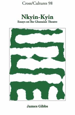 Nkyin-Kyin: Essays on the Ghanaian Theatre. 9789042025172