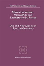 Old and New Aspects in Spectral Geometry - Craioveanu, M. -E / Puta, Mircea / Rassias, Themistocles M.