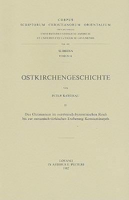 Ostkirchengeschichte, II: Das Christentum In Ostromisch-Byzantinischen Reich Bis Zur Osmanisch-Turkischen Eroberung Konstantinopels 9789042904828