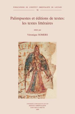 Palimpsestes Et Editions de Textes: Les Textes Litteraires 9789042919815