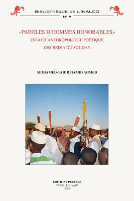 Paroles D'Hommes Honorables: Essai D'Anthropologie Poetique Des Bedja Du Soudan 9789042916807