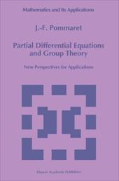 Partial Differential Equations and Group Theory: New Perspectives for Applications 11145309