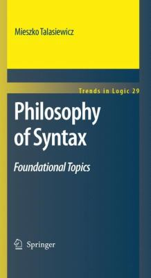 Philosophy of Syntax: Foundational Topics