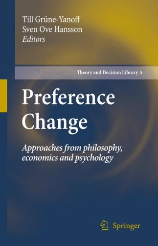 Preference Change: Approaches from Philosophy, Economics and Psychology 9789048125920