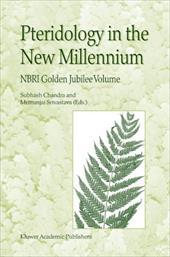 Pteridology in the New Millennium: Nbri Golden Jubilee Volume in Honour of Professor B.K. Nayar - Chandra, S. / Srivastava, M.